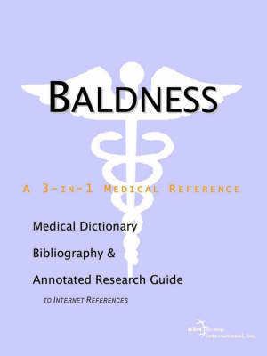 Baldness - A Medical Dictionary, Bibliography, and Annotated Research Guide to Internet References