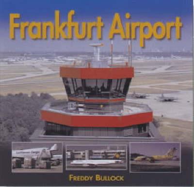 Frankfurt Airport by Freddy Bullock