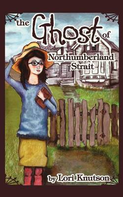 The Ghost of Northumberland Strait by Lori Knutson