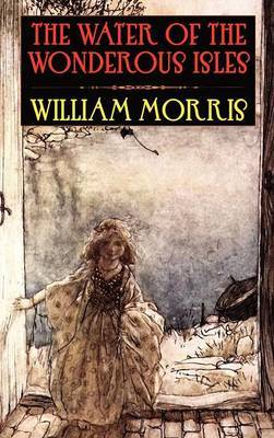 The Water of the Wondrous Isles by William Morris image