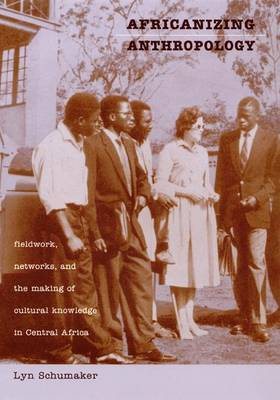 Africanizing Anthropology by Lyn Schumaker image