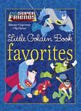 Dc Super Friends Little Golden Book Favourites by Golden Books