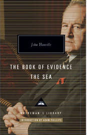The Book of Evidence & The Sea by John Banville