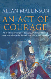 An Act Of Courage by Allan Mallinson