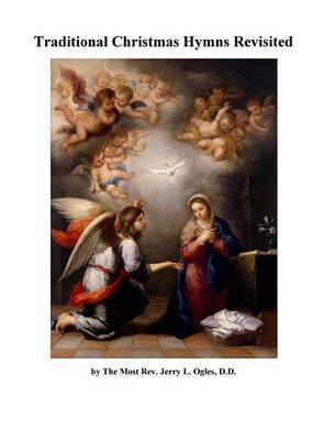 Traditional Christmas Hymns Revisited by Bishop Jerry L Ogles