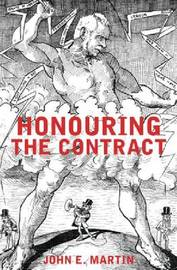 Honouring the Contract by John E. Martin