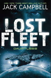 The Lost Fleet: Bk. 1 by Jack Campbell