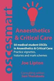 Oscesmart - 50 Medical Student Osces in Anaesthetics & Critical Care by Dr Joe Lipton image