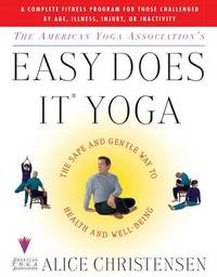 The American Yoga Associations Easy Does It Yoga by Alice Christensen image