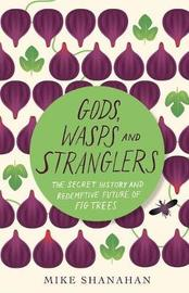 Gods, Wasps and Stranglers by Mike Shanahan