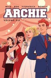 Archie Vol. 6 by Mark Waid