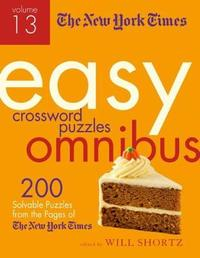 "The New York Times Easy Crossword Puzzle Omnibus Volume 13 by ""New York Times"""