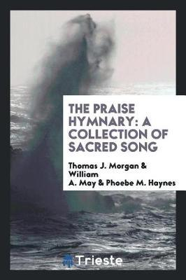 The Praise Hymnary by Thomas J. Morgan image