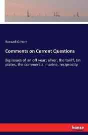 Comments on Current Questions by Roswell G Horr