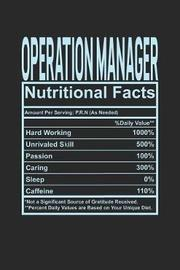 Operation Manager Nutritional Facts by Dennex Publishing