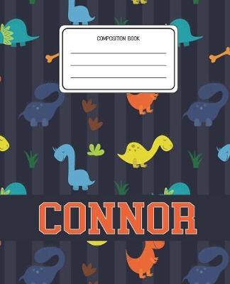Composition Book Connor by Dinosaurs Animal Composition Books