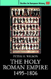 The Holy Roman Empire 1495-1806 by Peter H. Wilson image