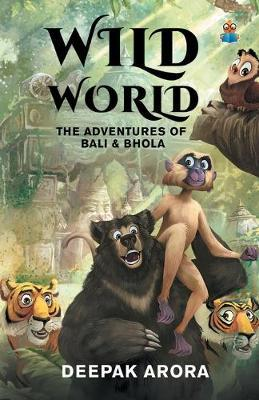 Wild World by Deepak Arora