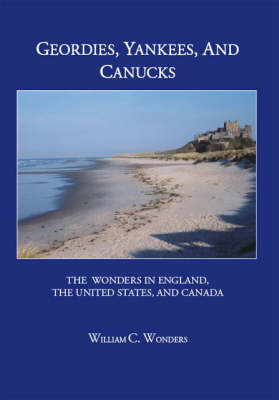 Geordies, Yankees and Canucks by William C. Wonders image