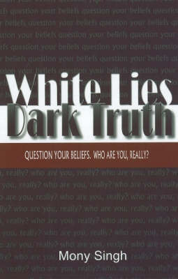 White Lies Dark Truth by Mony Singh image