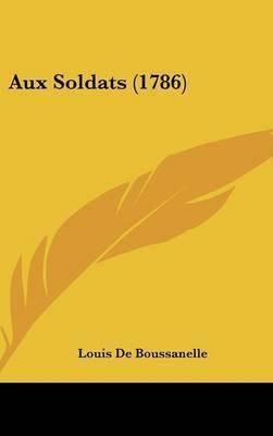 Aux Soldats (1786) by Louis De Boussanelle