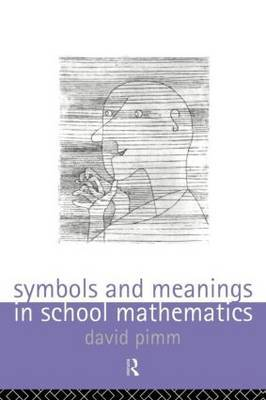 Symbols and Meanings in School Mathematics by David Pimm image