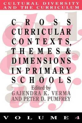 Cross Curricular Contexts, Themes And Dimensions In Primary Schools by Gajendra K. Verma