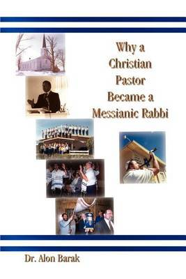 Why a Christian Pastor Became a Messianic Rabbi by Alon Barak