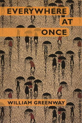 Everywhere at Once by William Greenway