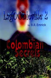 Colombian Secrets: A Lagoonieville Series by Bert R Emrick image