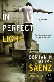 In Perfect Light by Benjamin Alire Saenz