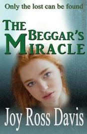 The Beggar's Miracle by Joy Ross Davis image