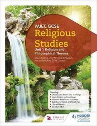 WJEC GCSE Religious Studies: Unit 1 Religion and Philosophical Themes by Joy White image