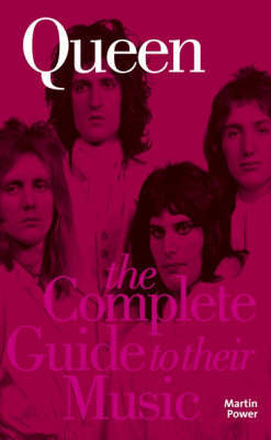 "The Complete Guide to the Music of ""Queen"" by Martin Power"