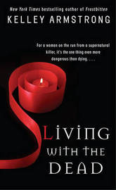 Living with the Dead  (Women of the Otherworld #9) by Kelley Armstrong