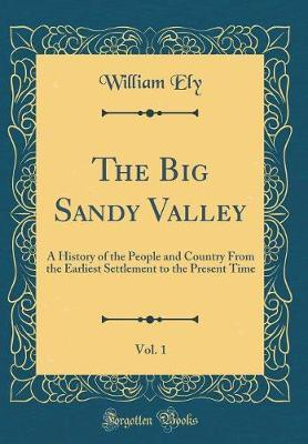 The Big Sandy Valley, Vol. 1 by William Ely