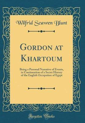 Gordon at Khartoum by Wilfrid Scawen Blunt