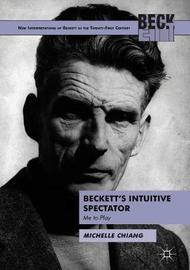 Beckett's Intuitive Spectator by Michelle Chiang