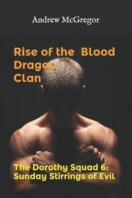 Rise of the Blood Dragon Clan by Andrew McGregor