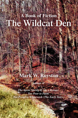 The Wildcat Den: A Book of Fiction by Mark W Royston image