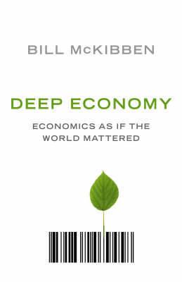 Deep Economy by Bill McKibben