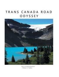 Trans Canada Road Odyssey by Abbas Tyabji