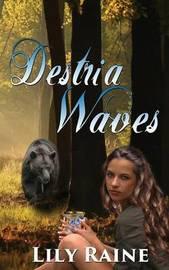 Destria Waves by Lily Raine