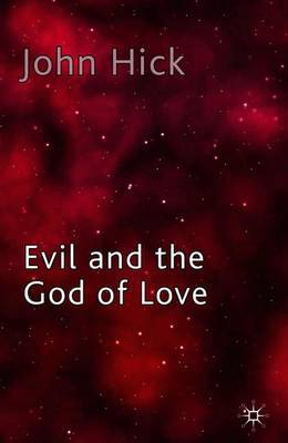 Evil and the God of Love by John Harwood Hick