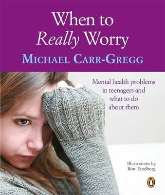 When to Worry: and What to Do About it by Michael Carr-Gregg image