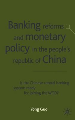 Banking Reforms and Monetary Policy in the People's Republic of China by Y. Guo image