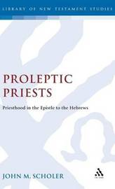 Proleptic Priests by John M. Scholer