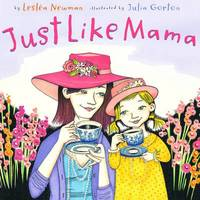 Just Like Mama by Leslea Newman image