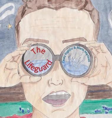 The Lifeguard by Casey Kopcho