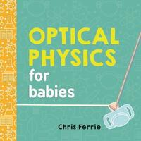 Optical Physics for Babies by Chris Ferrie